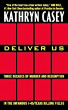 Deliver Us: Three Decades of Murder and…
