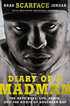 Diary of a Madman: The Geto Boys, Life,…