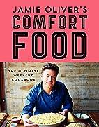Jamie Oliver's Comfort Food: The…