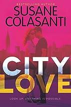 City Love (City Love Series) by Susane…