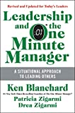 Blanchard, Ken: Leadership and the One Minute Manager Updated Ed: Increasing Effectiveness Through Situational Leadership