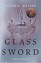 Glass Sword (Red Queen) by Victoria Aveyard