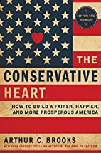 The Conservative Heart: How to Build a…
