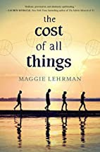 The cost of all things by Maggie Lehrman