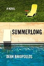 Summerlong by Dean Bakopoulos