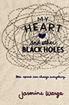 My Heart and Other Black Holes by Jasmine…