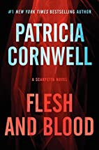 Flesh and Blood: A Scarpetta Novel by…