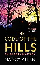 The Code of the Hills by Nancy Allen