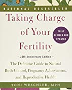 Taking Charge of Your Fertility [2015 20th…