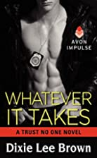 Whatever It Takes (Trust No One, #4) by…