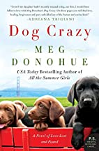 Dog Crazy: A Novel of Love Lost and Found by…