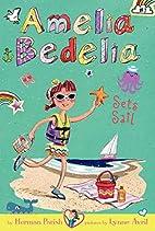 Amelia Bedelia Sets Sail by Herman Parish