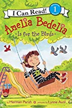 Amelia Bedelia Is for the Birds (I Can Read…