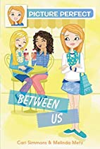 Picture Perfect #4: Between Us by Cari…