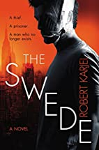 The Swede: A Novel by Robert Karjel