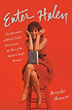 Enter Helen: The Invention of Helen Gurley…