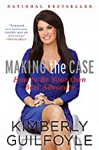 Making the Case: How to Be Your Own Best…