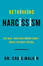 Rethinking Narcissism: The Bad-and…