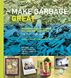 Make Garbage Great: The Terracycle Family…