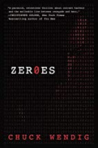 Zeroes: A Novel by Chuck Wendig