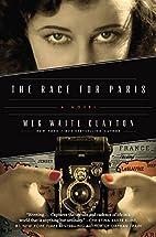 The Race for Paris: A Novel by Meg Waite…