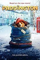 Paddington: The Junior Novel by Jeanne…
