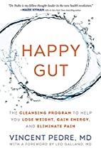 Happy Gut: The Cleansing Program to Help You…