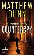 Counterspy: A Spycatcher Novella by Matthew…