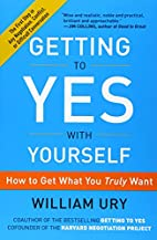 Getting to Yes with Yourself: How to Get…