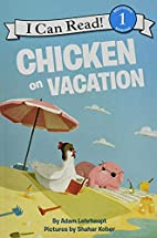 Chicken on Vacation (I Can Read Level 1) by…
