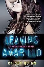 Leaving Amarillo: A Neon Dreams Novel by…