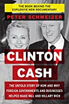 Clinton Cash: The Untold Story of How and…