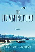 The Hummingbird: A Novel by Stephen P.…