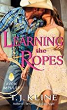 Learning the Ropes by T. J. Kline