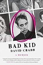 Bad Kid: A Memoir (P.S.) by David Crabb