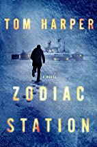 Zodiac Station: A Novel by Tom Harper