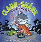 Clark the Shark: Afraid of the Dark by Bruce…