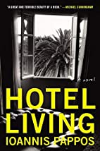 Hotel Living: A Novel (P.S.) by Ioannis…
