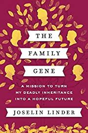 The Family Gene: A Mission to Turn My Deadly…
