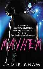 Mayhem by Jamie Shaw