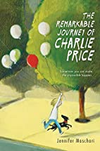 The Remarkable Journey of Charlie Price by…