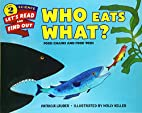 Who Eats What?: Food Chains and Food Webs…