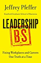 Leadership BS: Fixing Workplaces and Careers…