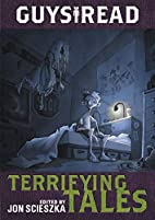 Guys Read: Terrifying Tales by Jon Scieszka