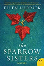 The Sparrow Sisters: A Novel by Ellen…