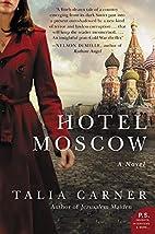 Hotel Moscow: A Novel by Talia Carner