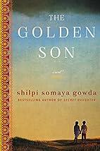 The Golden Son: A Novel by Shilpi Somaya…