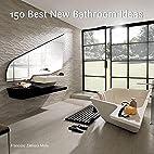 150 Best New Bathroom Ideas by Francesc…