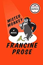 Mister Monkey: A Novel by Francine Prose