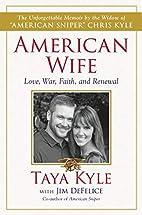 American Wife: A Memoir of Love, War, Faith,…